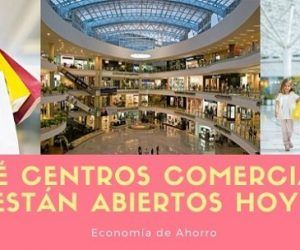 centros comerciales abiertos hoy en madrid